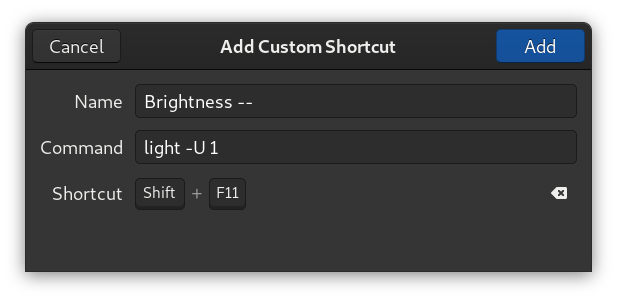 """Screenshot of the Add Custom Shortcut popup window from Gnome3 Settings. This window helps the user to set up an action (here: command light -U 1) and its binded keyboard shortcut. This shortcut named Brightness --"""