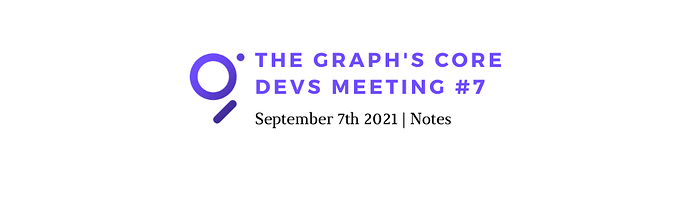 Copy of The Graph's Core Devs Meeting