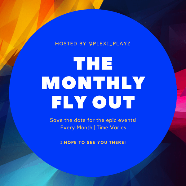 The Monthly Fly Out