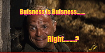 business is business...Right...