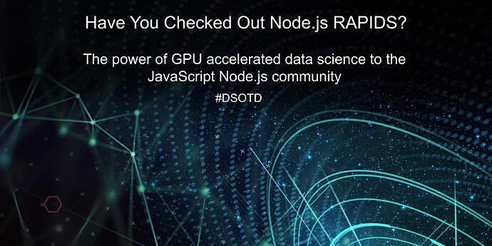 The power of GPU accelerated data science to the JavaScript Node.js community