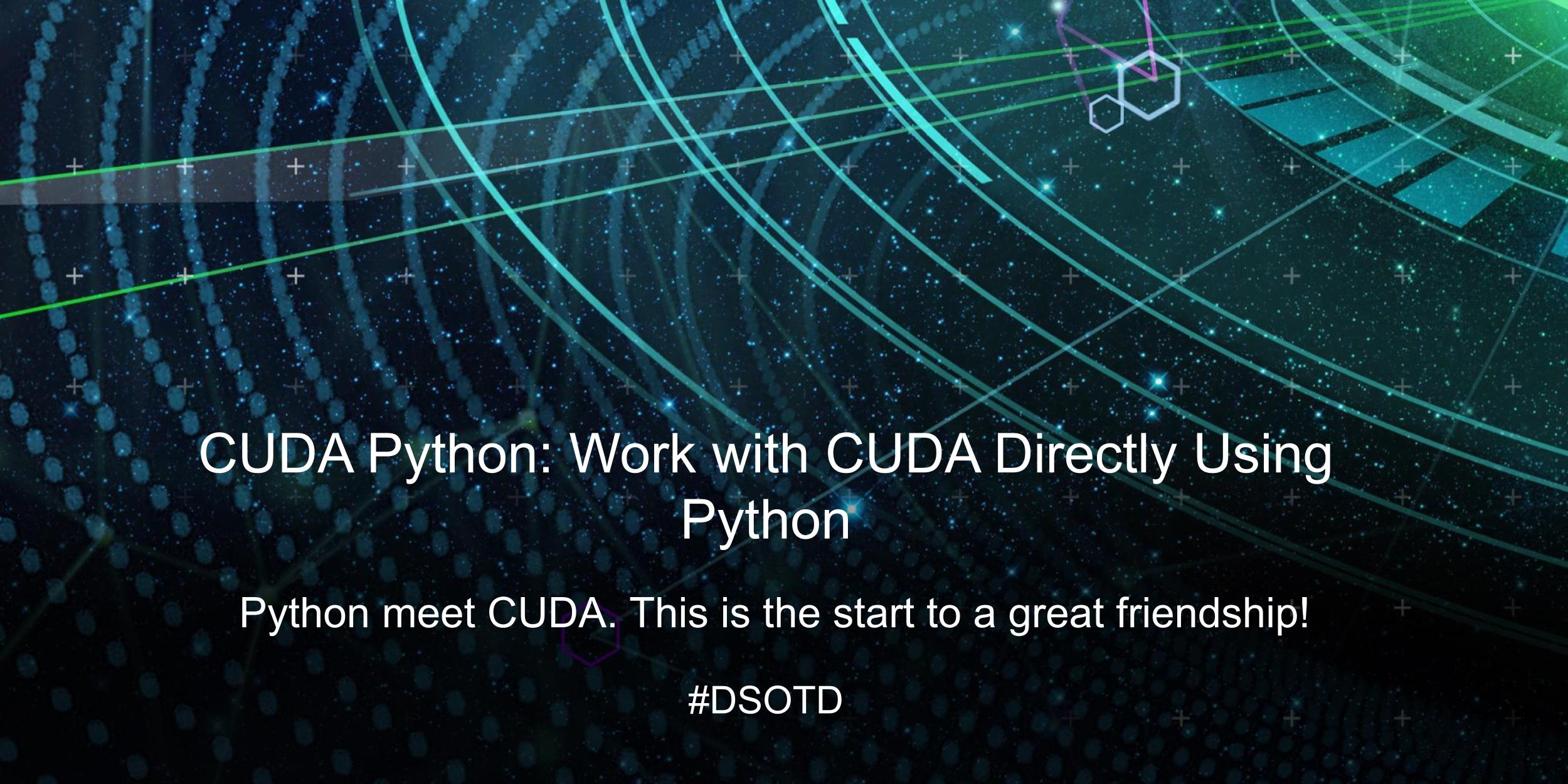 Python meet CUDA. This is the start to a great friendship!