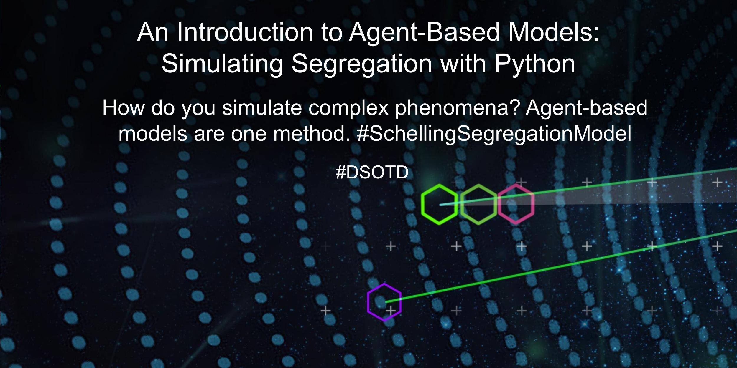 How do you simulate complex phenomena? Agent-based models are one method. #SchellingSegregationModel