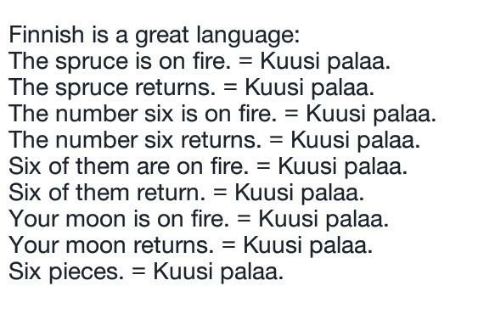 finnish-is-a-great-language-the-spruce-is-on-fire-19333039