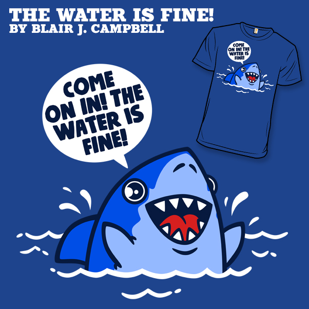 The Water Is Fine!