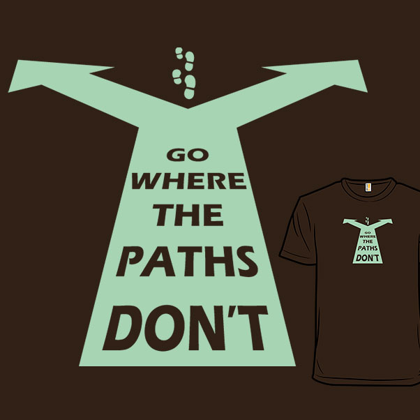 Go Where the Paths Don't